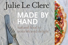 Made By Hand: Natural Food to Nourish and Delight