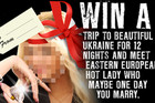 The competition involved a 12 night trip to the Ukraine and a date with a woman from an international introductions agency